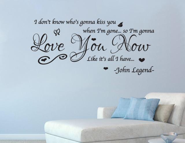 John Legend Love Me Now Song Wall Art Quote Vinyl Decal Sticker Mural Wedding Birthday Anniversary Gift DIY